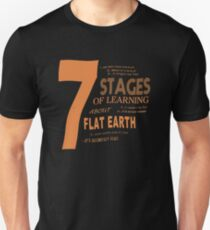 Flat Earth Designs - 7 Stages of Learning About Flat Earth T-Shirt