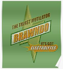 BRAWNDO the thirst mutilator (Idiocracy) Poster