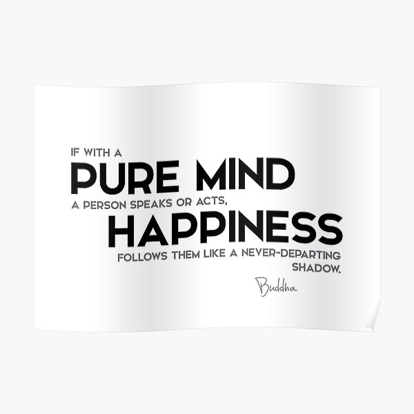 pure mind, happiness - buddha Poster