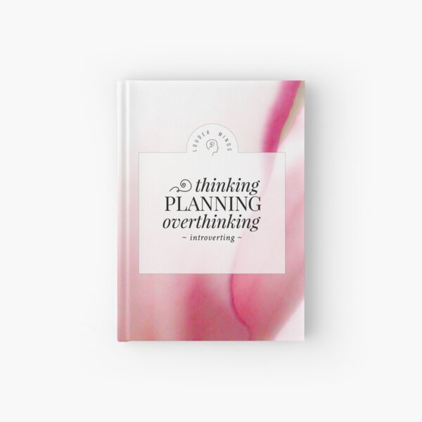 Thinking, Planning, Overthinking, Introverting (Magenta Bloom) Hardcover Journal