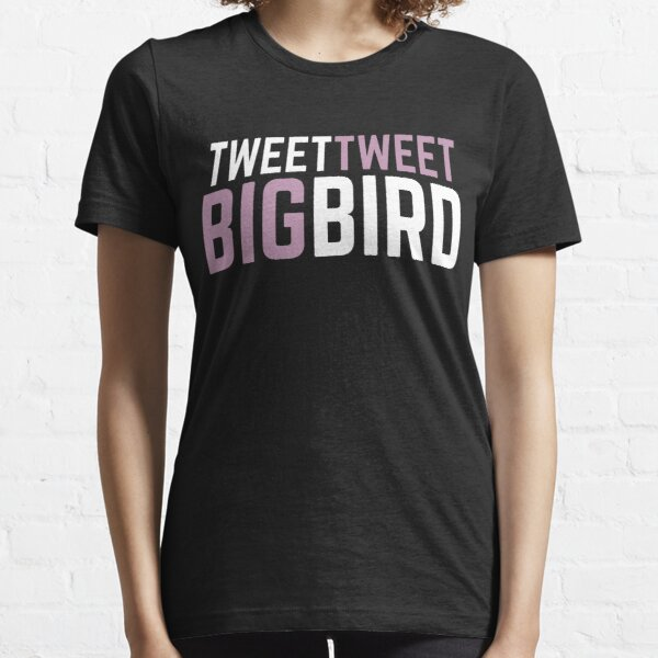 Tweet Tweet Big Bird Essential T-Shirt