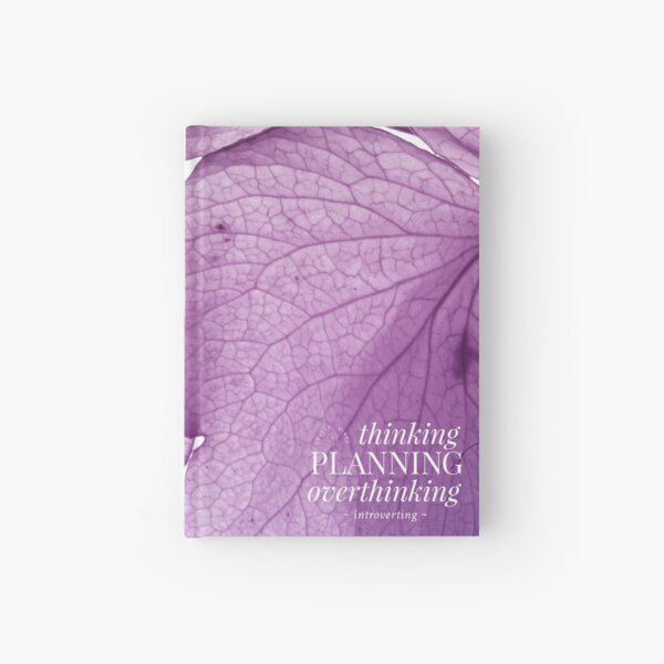Thinking, Planning, Overthinking, Introverting (Lilac Flourish) Hardcover Journal