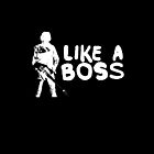 Like a Boss by Kyle Price