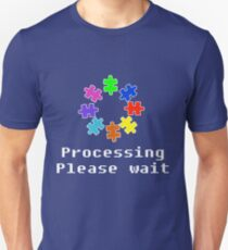 Autism Awareness Support Ribbon Funny Humor Processing Please wait Saying  Unisex T-Shirt