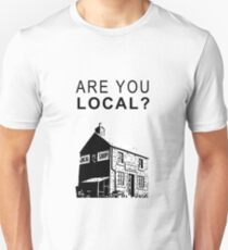 Are You Local? Unisex T-Shirt