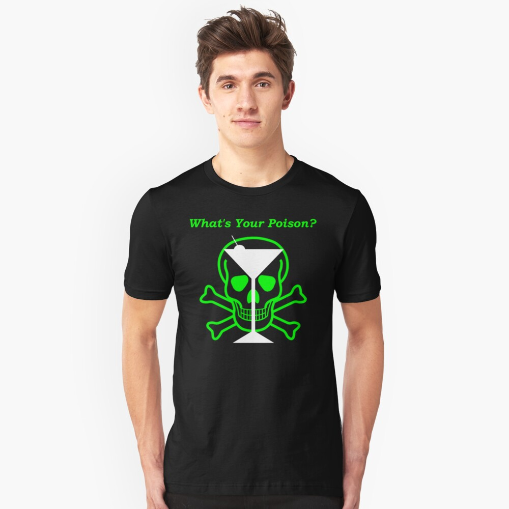What's Your Poison?-3 Unisex T-Shirt Front