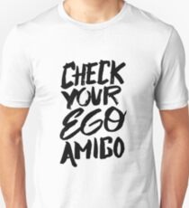 Check your ego Amigo - Funny Saying Quote Unisex T-Shirt