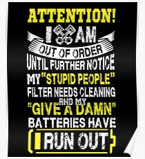 Attention I'am Out Of Order - Funny Mechanic T-shirt Poster