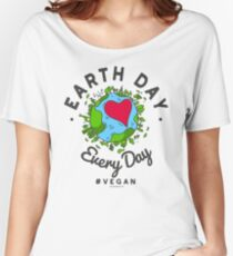 Earth Day Every Day Tshirt #vegan Women's Relaxed Fit T-Shirt
