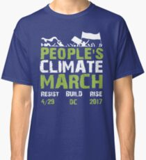 People's Climate March April 29 Save the Plant Global Warming Slogan Classic T-Shirt