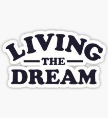 Living the Dream Sticker