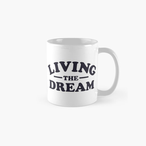 Living the Dream Classic Mug
