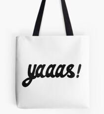 Yas!   Tote Bag