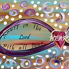 Trust in the Lord With All Your Heart by EloiseArt