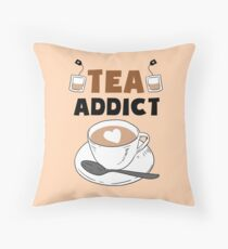 Tea Addict Throw Pillow