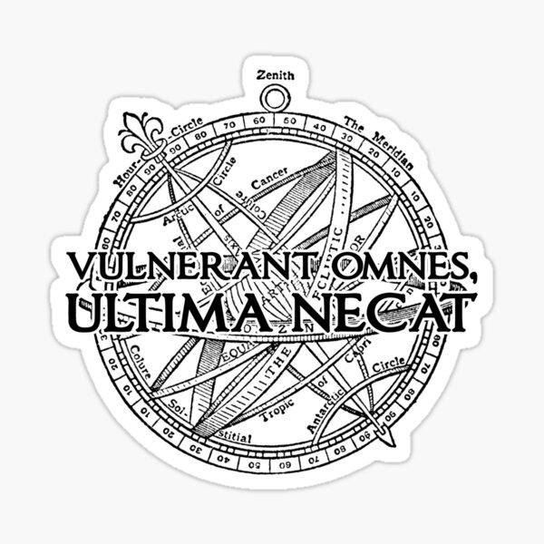Vulnerant omnes, ultima necat. Sticker