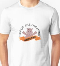 Hippos Are Freaking Awesome - Cute and Funny Hippopotamus Gift Unisex T-Shirt