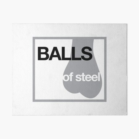 Balls of Steel  Art Board Print