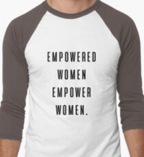 empowered women empower women. T-Shirt