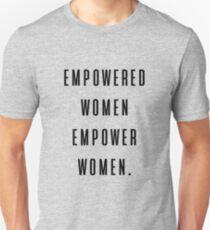 empowered women empower women. Unisex T-Shirt