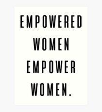 empowered women empower women. Art Print
