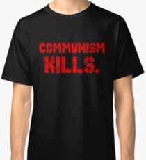 Communism kills Classic T-Shirt