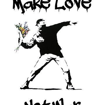 Make Love, Not War by SamsShirts