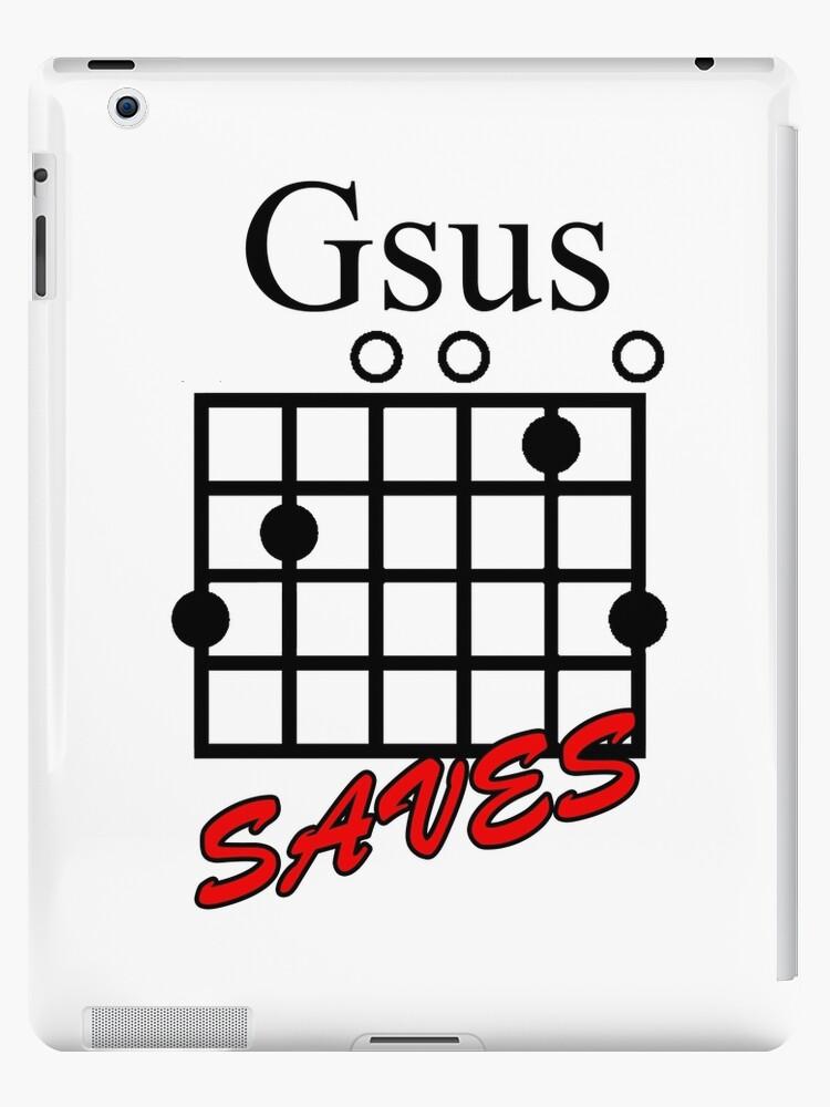 Jesus Saves Gsus Saves Guitar Chord Ipad Cases Skins By