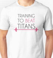 Training to beat titans Unisex T-Shirt