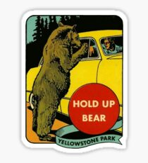 Hold Up Bear Yellowstone National Park Sticker