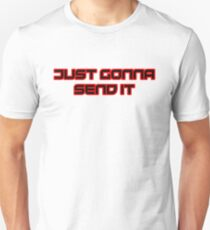 just gonna send it -red Unisex T-Shirt