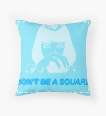 Don't be a square, motherfucker. Throw Pillow