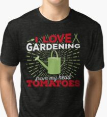 I love gardening from my head tomatoes Tri-blend T-Shirt