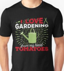 I love gardening from my head tomatoes Unisex T-Shirt