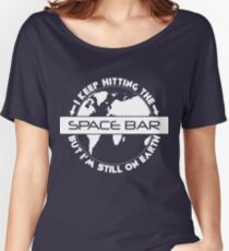 Hitting the Spacebar Women's Relaxed Fit T-Shirt