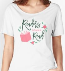 Readers Gonna Read Bookish Floral Women's Relaxed Fit T-Shirt