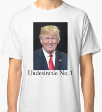 undesirable no. 1 Classic T-Shirt
