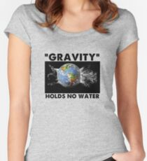 Flat Earth Designs - GRAVITY HOLDS NO WATER Women's Fitted Scoop T-Shirt