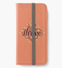 Thrive iPhone Wallet/Case/Skin