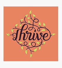 Thrive Photographic Print