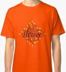 Thrive Classic T-Shirt