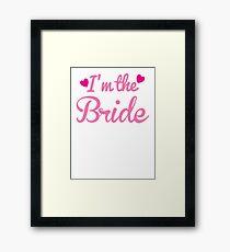 I'm the BRIDE wedding marriage shirt Framed Print