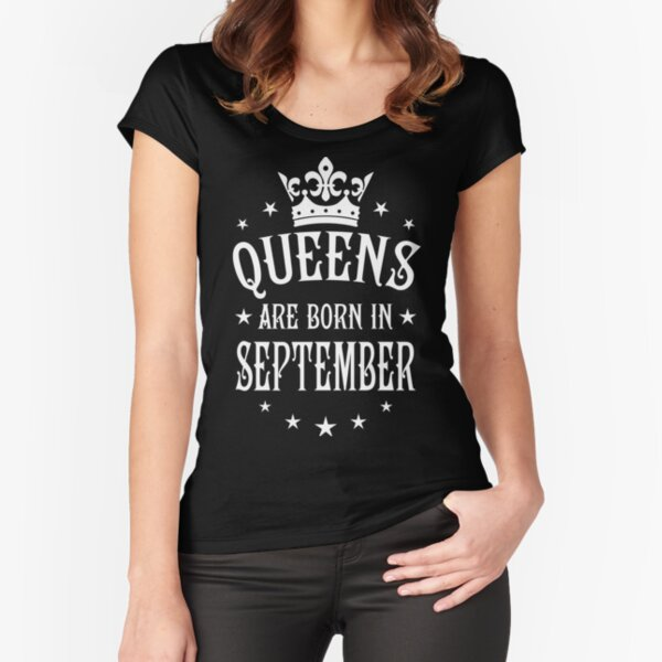 Queens are born in September Happy Birthday Queen Fitted Scoop T-Shirt