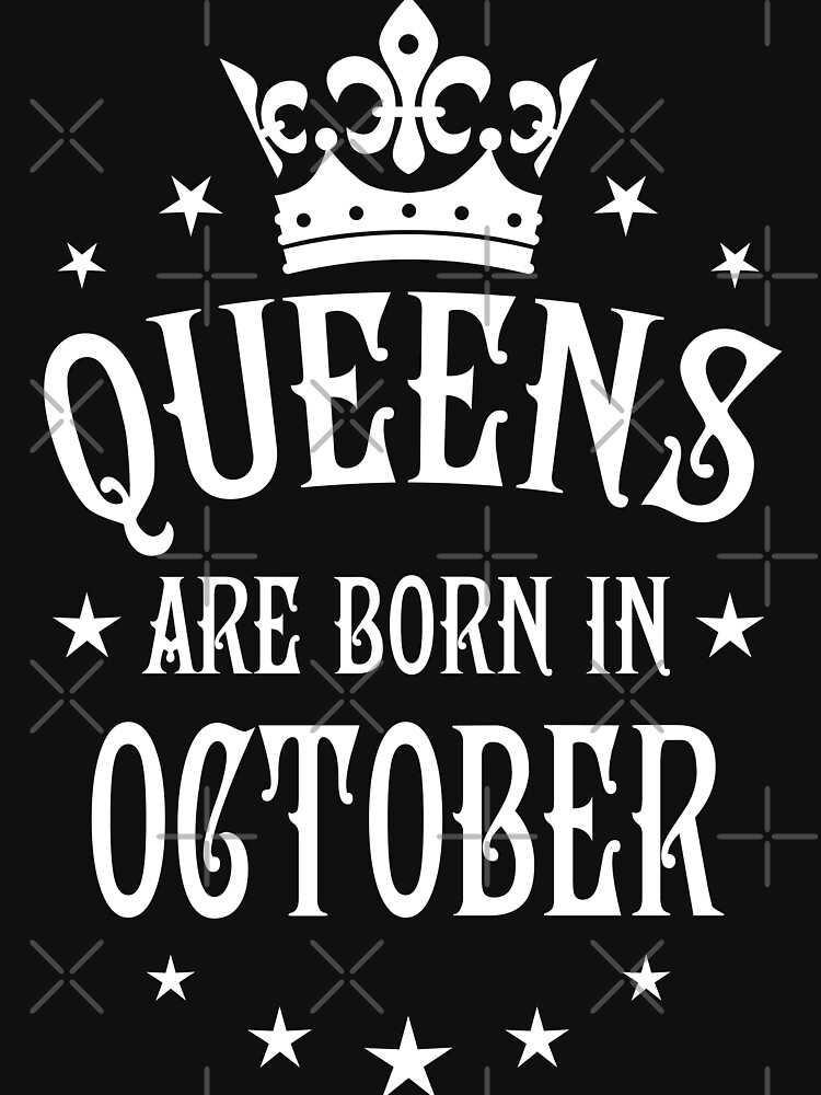 queens are born in october happy birthday queen by margarita art