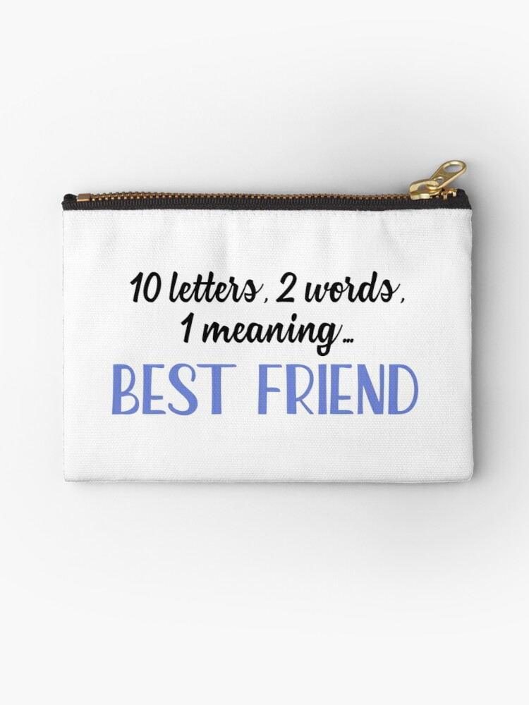 "best friend - 10 letters, 2 words, 1 meaning"" studio pouches by"
