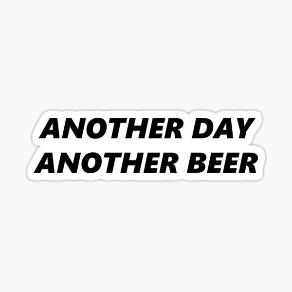 Un autre jour une autre bière Sticker