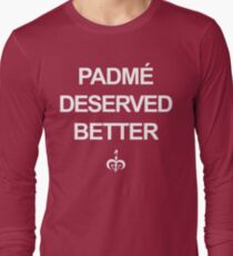 Padme Deserved Better Long Sleeve T-Shirt