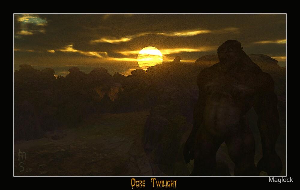 Ogre Twilight by Maylock