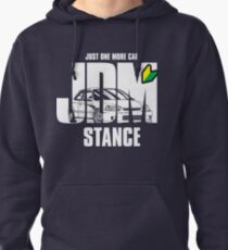 ONE MORE JDM STANCE!! Pullover Hoodie