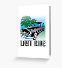 Last Ride Greeting Card
